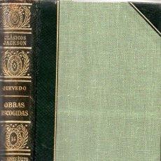 Libros de segunda mano: QUEVEDO : OBRAS ESCOGIDAS (CLÁSICOS JACKSON, 1951). Lote 112761171
