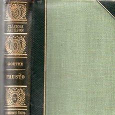 Libros de segunda mano: GOETHE : FAUSTO (CLÁSICOS JACKSON, 1951). Lote 112761507