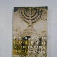 Libros de segunda mano: AUTOBIOGRAFÍA CONTRA APION. FLAVIO JOSEFO. ALIANZA EDITORIAL Nº 1273. TDK15. Lote 147583281