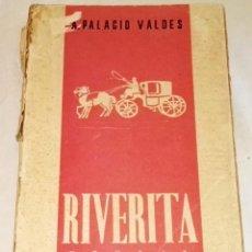 Libros de segunda mano: RIVERITA; ARMANDO PALACIO VALDES - LIBRERÍA GENERAL DE VICTORIANO SUAREZ 1942. Lote 113402811