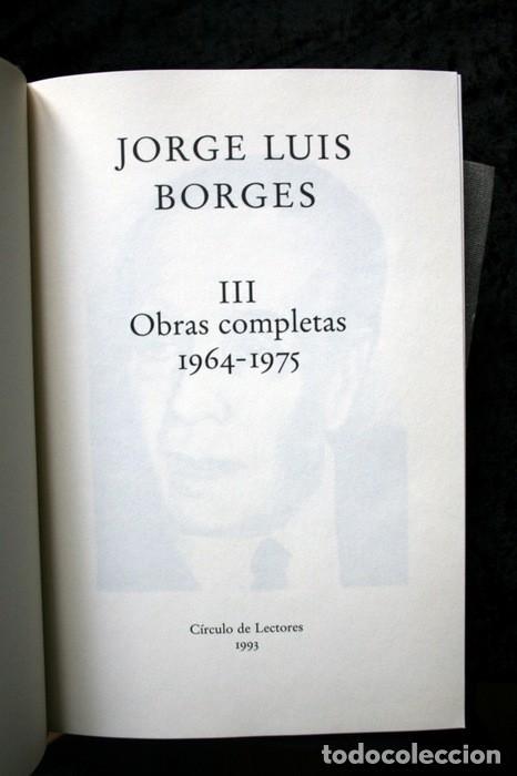 Libros de segunda mano: JORGE LUIS BORGES - OBRAS COMPLETAS - 3 TOMOS - CIRCULO DE LECTORES - Foto 4 - 171684349