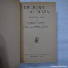 Libros de segunda mano: DEL BORN AL PLATA. IMPRESSIONS DE VIATGE PER SANTIAGO RUSIÑOL - ANTONI LOPEZ EDITOR. Lote 113819563