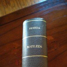 Libros de segunda mano: SOTILEZA. PEREDA. 1927.. Lote 113994567