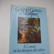 Livres d'occasion: EL AMOR EN LOS TIEMPOS DEL CÓLERA. GABRIEL GARCÍA MÁRQUEZ. PRIMERA EDICIÓN. Lote 114358675