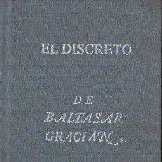 Libros de segunda mano: BALTASAR GRACIÁN : EL DISCRETO - FACSÍMIL DEL LIBRO DE 1646 (ZARAGOZA, 2001). Lote 114530435