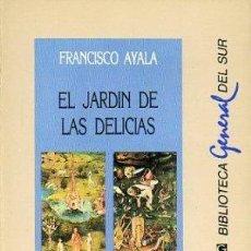 Libros de segunda mano: EL JARDÍN DE LAS DELICIAS. FRANCISCO AYALA. Lote 114785543