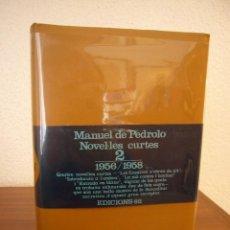Libri di seconda mano: MANUEL DE PEDROLO: NOVEL.LES CURTES, 2: 1956-1958 (EDICIONS 62, 1977) PRIMERA EDICIÓ. Lote 115393451