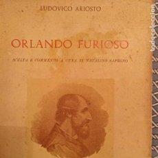 Libros de segunda mano: ORLANDO FURIOSO. SCELTA E COMMENTO A CURA DI NATALINO SAPEGNO.. Lote 115425927