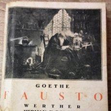 Libros de segunda mano: FAUSTO - WERTHER - HERMAN Y DOROTEA * GOETHE. Lote 115433547
