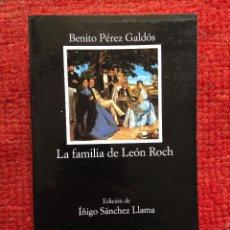 Libros de segunda mano: LA FAMILIA DE LEÓN ROCH BENITO PEREZ GALDOS CÁTEDRA Nº 546 1ª ED. 2003 NUEVO. Lote 115531143