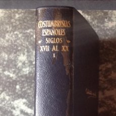 Libros de segunda mano: COSTUMBRISTAS ESPAÑOLES. SIGLOS XVII AL XX. TOMO I. ED. AGUILAR, 2ª ED. 1964. VELL I BELL. Lote 115573715