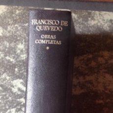 Libros de segunda mano: FRANCISCO DE QUEVEDO. OBRAS COMPLETAS TOMO I. ED, 1974, AGUILAR . VELL I BELL. Lote 115575099