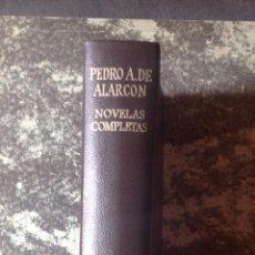 Libros de segunda mano: PEDRO A. DE ALARCON. NOVELAS COMPLETAS..1 ª ED, 1974, AGUILAR . VELL I BELL. Lote 115575979