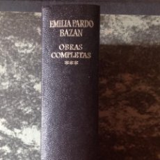 Libros de segunda mano: EMILIA PARDO BAZAN.. OBRAS COMPLETAS. VOL. III. 1 ªED, 1973, AGUILAR . VELL I BELL. Lote 115577339