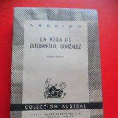 Libros de segunda mano: LA VIDA DE ESTEBANILLO GONZÁLEZ. ANÓNIMO. COLECCIÓN AUSTRAL Nº396. 2ªED. ESPASA CALPE. Lote 116270139