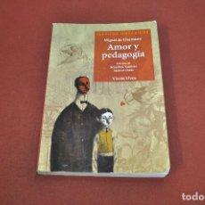 Libros de segunda mano: AMOR Y PEDAGOGÍA - MIGUEL DE UNAMUNO - CLÁSICOS HISPÁNICOS VICENS VIVES - CEB. Lote 116467519