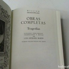 Libros de segunda mano: WILLIAM SHAKESPEARE. OBRAS COMPLETAS. VOL 1. TRAGEDIAS. Lote 116576895
