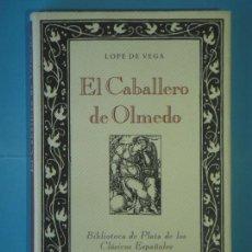 Livres d'occasion: EL CABALLERO DE OLMEDO - LOPE DE VEGA - BIBLIOTECA DE PLATA, CIRCULO DE LECTORES, 1990 (COMO NUEVO). Lote 221345881