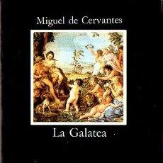 Libros de segunda mano: CERVANTES . LA GALATEA (CÁTEDRA, 1999). Lote 117156467