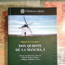 Libros de segunda mano: DON QUIJOTE DE LA MANCHA. VOL. 1 - MIGUEL DE CERVANTES - CLÁSICOS EDEBÉ. Lote 117547031