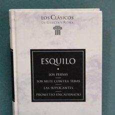 Libros de segunda mano: LOS PERSAS / LOS SIETE CONTRA TEBAS / LAS SUPLICANTES / PROMETEO ENCADENADO. ESQUILO. Lote 117652623
