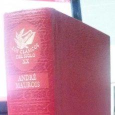 Libros de segunda mano: ANDRES MAUROIS – LOS CLÁSICOS DEL SIGLO XX – TOMO X. Lote 118344055