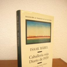 Libros de segunda mano: ISAAK BÁBEL: CABALLERÍA ROJA/ DIARIO DE 1920 (GALAXIA GUTENBERG, 1999) MUY BUEN ESTADO. Lote 188596805