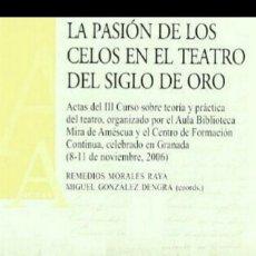 Libros de segunda mano: LA PASIÓN DE LOS CELOS EN EL TEATRO DEL SIGLO DE ORO (ACTAS DEL III ....). Lote 118936875