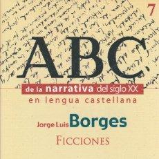 Libros de segunda mano: FICCIONES (ED. 1999), JORGE LUIS BORGES. ESPASA CALPE, COLECCIÓN ABC DE LA NARRATIVA DEL SIGLO XX.. Lote 118955899