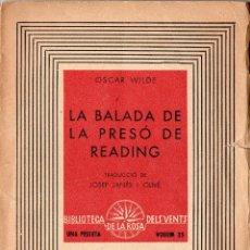 Libros de segunda mano: OSCAR WILDE : LA BALADA DE LA PRESÓ DE READING (ROSA DELS VENTS, 1937) EN CATALÁN. Lote 118959307