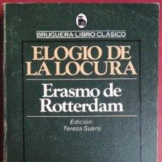 Libros de segunda mano: ERASMO DE ROTTERDAM . ELOGIO DE LA LOCURA. Lote 119187471