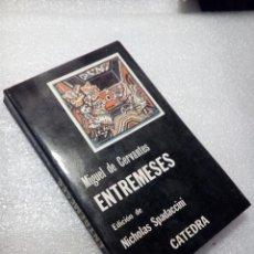 Libros de segunda mano: ENTREMESES. MIGUEL DE CERVANTES. EDICIONES CATEDRA. Lote 120166311