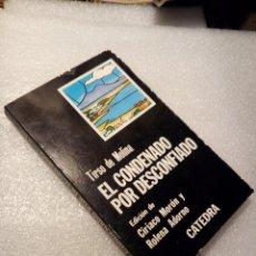 Libros de segunda mano: EL CONDENADO POR DESCONFIADO TIRSO DE MOLINA CÁTEDRA . Lote 120166555