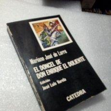 Libros de segunda mano: EL DONCEL DE DON ENRIQUE EL DOLIENTE - MARIANO JOSÉ DE LARRA CATEDRA. Lote 120168599