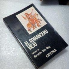Libros de segunda mano: EL ROMANCERO VIEJO .CÁTEDRA LETRAS HISPÁNICAS DÍAZ ROIG. Lote 120168843