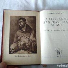 Libros de segunda mano: 39-LA LEYENDA DE SAN FRANCISCO DE ASIS, GEORGE LAFENESTRE, CRISOL 39. Lote 120204595