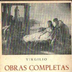 Libros de segunda mano: VIRGILIO : OBRAS COMPLETAS (IBÉRICAS BERGUA, 1961). Lote 120500723