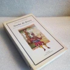 Libros de segunda mano: NOCHES DE REYES WILLIAM SHAKESPEARE CATEDRA. 1ª ED 1991 SIN LEER . Lote 120830567