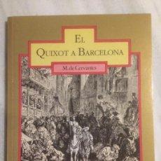 Libros de segunda mano: ANTIGUO LIBRO EL QUIXOT A BARCELONA POR M. CERVANTES AÑO 1983 TRADUCCION JOAN VALLS . Lote 121068175