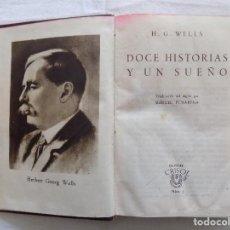 Libros de segunda mano: LIBRERIA GHOTICA. H.G.WELLS. 12 HISTORIAS Y UN SUEÑO. AGUILAR. 1943. CRISOL 3. Lote 121455691