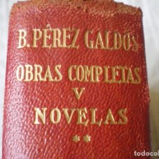 Libros de segunda mano: OBRAS COMPLETAS TOMO V. BENITO PÉREZ GALDÓS. CORTES DECORADOS. OBRAS ETERNAS. AGUILAR.. Lote 121457663