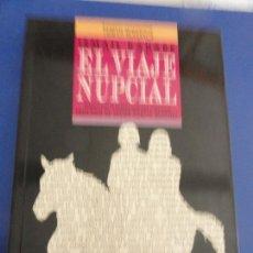 Libros de segunda mano: EL VIAJE NUPCIAL - ISMAIL KADARE. Lote 121466435