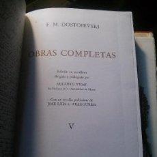 Libros de segunda mano: V Y VI TOMOS DE LAS OBRAS COMPLETAS DE F.M DOSTOIEVSKI, EDITORIAL VERGARA.. Lote 121644247