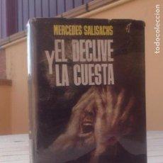 Libros de segunda mano: EL DECLIVE Y LA CUESTA MERCEDES SALISACHS. Lote 121831047