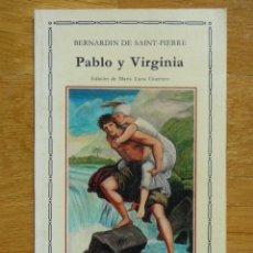 Libros de segunda mano: PABLO Y VIRGINIA - BERNARDIN DE SAINT-PIERRE - CÁTEDRA LETRAS UNIVERSALES 1989. Lote 112953112