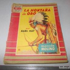 Libros de segunda mano: LA MONTAÑA DE ORO, KARL MAY. COLECCIÓN MOLINO Nº 2 1.952, LOMO ROTO Y PORTADA ALGO DESPRENDIDA. Lote 122095955