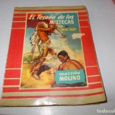 Libros de segunda mano: EL TESORO DE LOS MIZTECAS, KARL MAY. COLECCIÓN MOLINO Nº 13, 1.954, NOMBRE ANTERIOR PROPIETARIO. Lote 122096155
