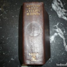 Libros de segunda mano: VIAJE DE ESPAÑA -VIAJE FUERA DE ESPAÑA ANTONIO PONZ M.AGUILAR EDITOR 1947 MADRID 1ª EDICION. Lote 122147343