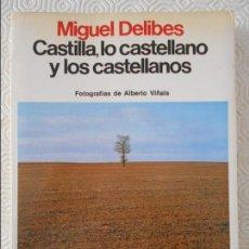 Libros de segunda mano: CASTILLA, LO CASTELLANO Y LOS CASTELLANOS. MIGUEL DELIBES. FOTOGRAFIAS DE ALBERTO VIÑALS. EDITORIAL. Lote 222857766