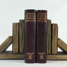 Libros de segunda mano: OBRAS COMPLETAS. HONORÉ BALZAC. 2 TOMOS. AGUILAR. MADRID. 1967.. Lote 122850635